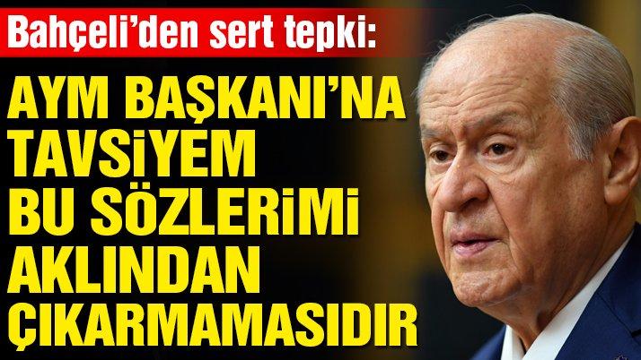 Devlet Bahçeli'den AYM'ye sert tepki: Terörizme örtülü destektir