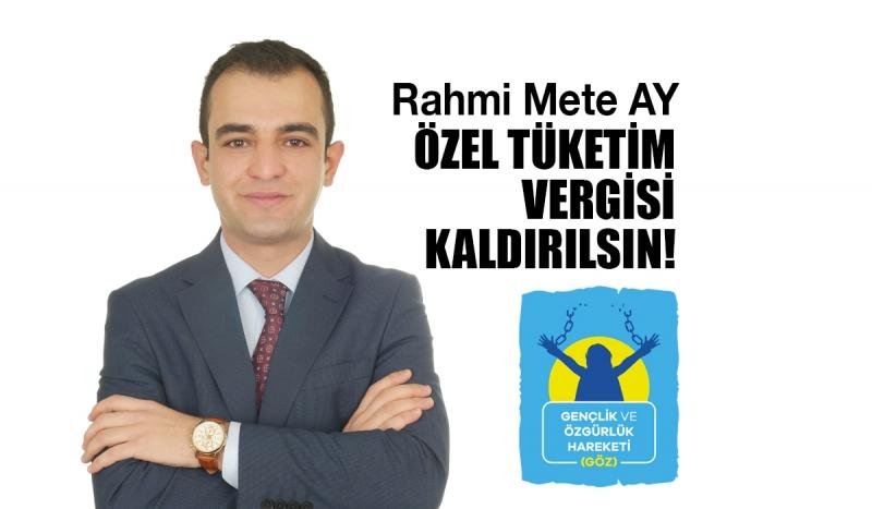"""Genç Siyasetçi Rahmi Mete AY: """"Özel Vergilerin Tamamı Kaldırılmalıdır"""""""