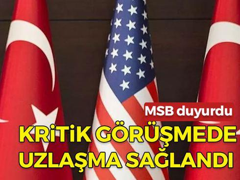 MSB duyurdu: Kritik görüşmede uzlaşma sağlandı