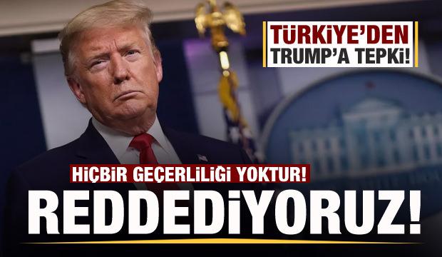 Türkiye'den Trump'ın açıklamalarına tepki