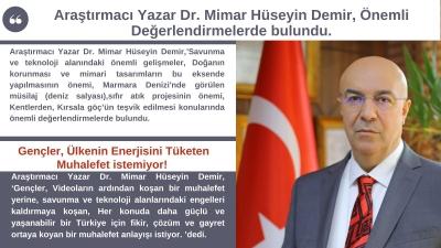 Araştırmacı Yazar Dr. Mimar Hüseyin Demir,Önemli değerlendirmelerde bulundu.
